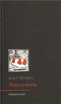 Natura morta - Josef Winkler