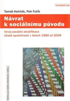 Návrat k sociálnímu původu - Tomáš Katrňák, Petr Fučík