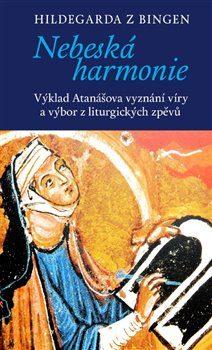 Nebeská harmonie - Hildegarda z Bingenu, Miroslav Zvelebil