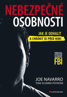 Nebezpečné osobnosti - Joe Navarro, Toni Sciarra Poynter - e-kniha