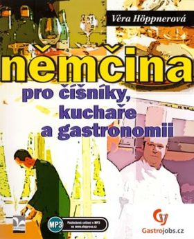Němčina pro číšníky, kuchaře a gastronomii - Věra Höppnerová