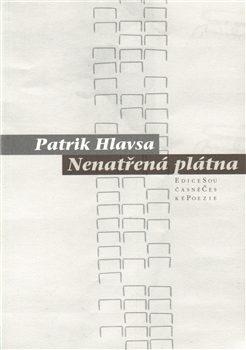 Nenatřená plátna - Patrik Hlavsa