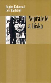 Nepřátelé a láska - Regine Kaiserová, Uwe Karlstedt