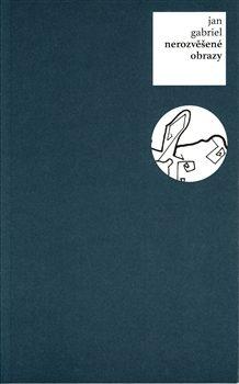 Nerozvěšené obrazy - Roman Erben, Jan Gabriel