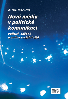 Nová média v politické komunikaci - Alena Macková - e-kniha