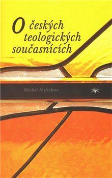 O českých teologických současnících - Michal Altrichter