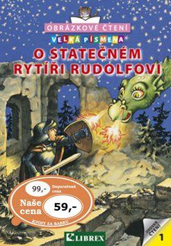 O statečném rytíři Rudolfovi - Obrázkové čtení - K. Schmeideskampová