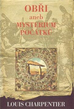 Obři aneb Mysterium počátků - Louis Charpentier