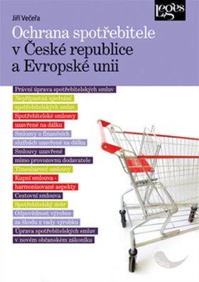 Ochrana spotřebitele v České republice a Evropské unii - Jiří Večeřa