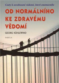 Od normálního ke zdravému vědomí - Georg Kühlewind