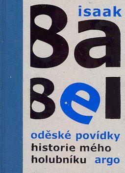 Oděské povídky. Historie mého holubníku - Isaak Babel