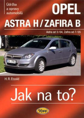 Opel Astra H od 3/04, Zafira B od 7/05 - Etzold Hans-Rudiger Dr.