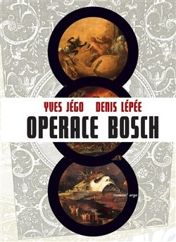 Operace Bosch - Lepée Denis, Yves Jégo