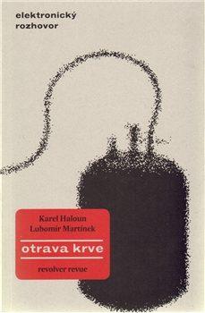 Otrava krve - Lubomír Martínek, Karel Haloun