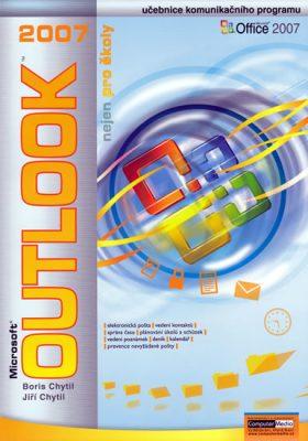 Outlook 2007 nejen pro školy - Chytil Jiří