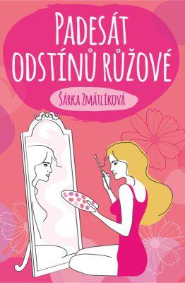 Padesát odstínů růžové - Šárka Zmátlíková - e-kniha