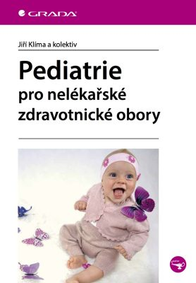Pediatrie pro nelékařské zdravotnické obory - kolektiv a, Jiří Klíma - e-kniha