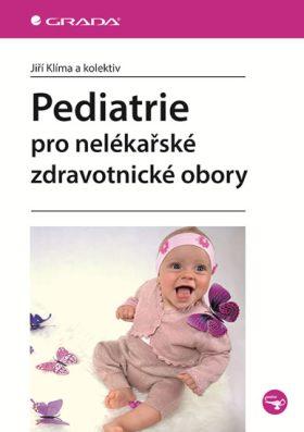 Pediatrie pro nelékařské zdravotnické obory - kolektiv a, Jiří Klíma
