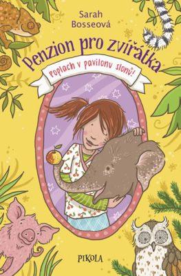 Penzion pro zvířátka 3: Poplach v pavilonu slonů! - Bosseová Sarah
