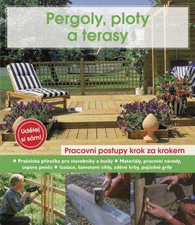 Pergoly, ploty a terasy - Helga Voit; Anton Hinkofer