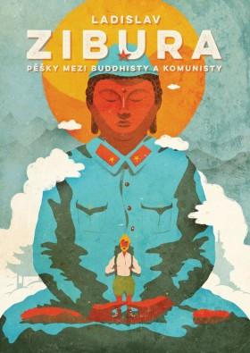 Pěšky mezi buddhisty a komunisty - Ladislav Zibura - e-kniha