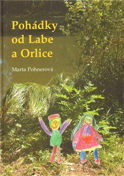 Pohádky od Labe a Orlice - Marta Pohnerová