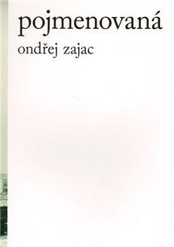 Pojmenovaná - Ondřej Zajac
