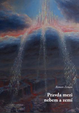 Pravda mezi nebem a zemí - Roman Zeman - e-kniha