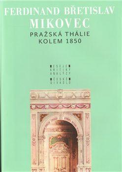 Pražská Thálie kolem 1850