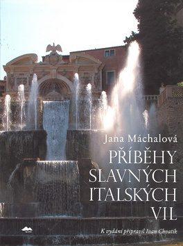 Příběhy slavných italských vil - Jana Machalová