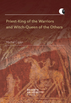 Priest-King of the Warriors and Witch-Queen of the Others - Michal Cigán - e-kniha