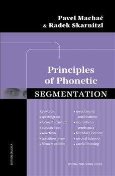 PRINCIPLES OF PHONETIC SEGMENTATION - Pavel Machač, Radek Skarnitzl