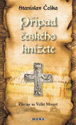 Případ českého knížete - Stanislav Češka