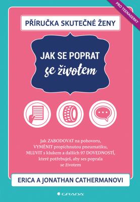 Příručka skutečné ženy: Jak se poprat se životem - Jonathan Catherman, Erica Cathermanová - e-kniha