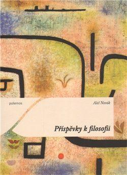 Příspěvky k filosofii - Aleš Novák