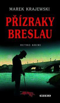 Přízraky Breslau - Marek Krajewski