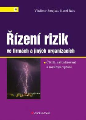 Řízení rizik ve firmách a jiných organizacích - Karel Rais, Vladimír Smejkal