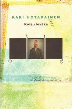 Role člověka - Kari Hotakainen
