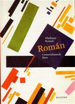 Román v souvislostech času - Vladimír Svatoň