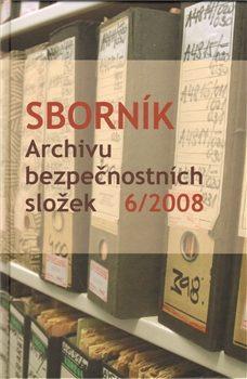 Sborník Archivu bezpečnostních složek 6/2008 - kol.