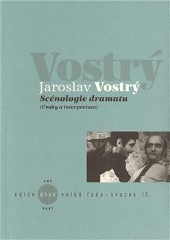 Scénologie dramatu - Jaroslav Vostrý