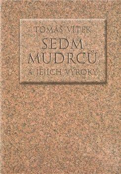 Sedm mudrců a jejich výroky - Tomáš Vítek