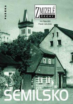 Zmizelé Čechy-Semilsko - Ivo Navrátil, Pavel Jakubec