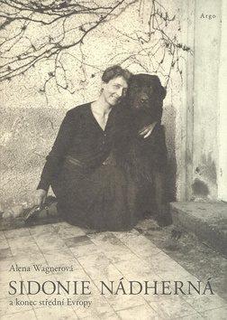 Sidonie Nádherná - Alena Wagnerová