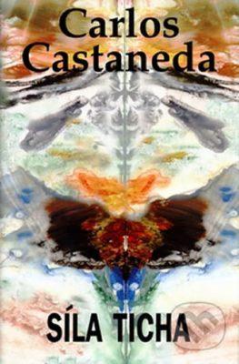Síla ticha - Castaneda Carlos