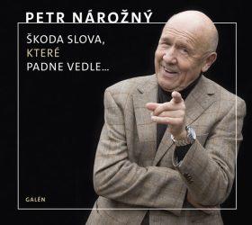 Škoda slova, které padne vedle - Petr Nárožný - audiokniha