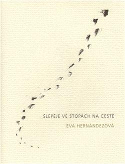 Šlépěje ve stopách na cestě - Věra Krumphanzlová, Eva Hernándezová