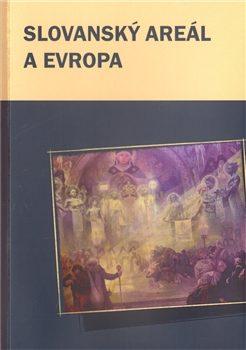Slovanský areál a Evropa - Marek Příhoda, Václav Čermák