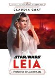 Star Wars: Leia: Princess of Alderaan - Claudia Gray