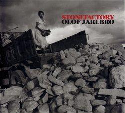 Stone Factory - Olof Jarlbro